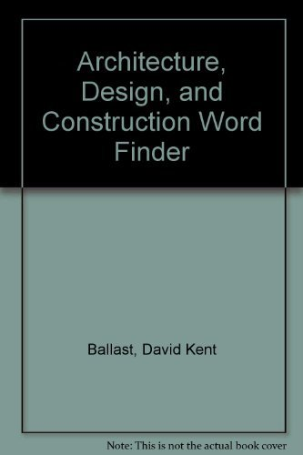Architecture, Design, and Construction Word Finder by David Kent Ballast (1991-08-27) par David Kent Ballast