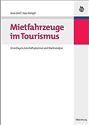 Mietfahrzeuge im Tourismus: Grundlagen, Geschäftsprozesse und Marktanalyse (Lehr- und Handbücher zu Tourismus, Verkehr und Freizeit)