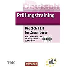 Prüfungstraining DaF: A2-B1 - Deutsch-Test für Zuwanderer: Übungsbuch mit CDs und Prüfungssimulator auf CD-ROM