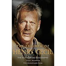 The Triumph of Henry Cecil: The Authorised Biography