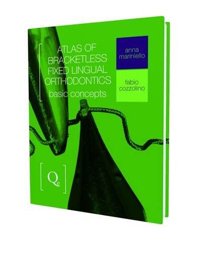 atlas-of-bracketless-fixed-lingual-orthodontics-basic-concepts