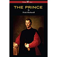 THE PRINCE (Wisehouse Classics Edition)