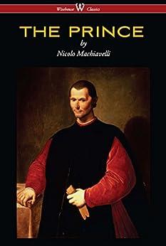 The Prince (wisehouse Classics Edition) por Nicolo Machiavelli