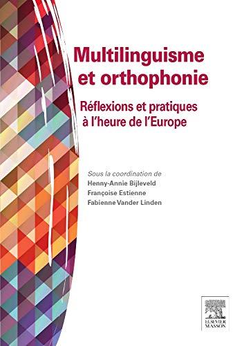 Multilinguisme et orthophonie: Réflexions et pratiques à l'heure de l'Europe