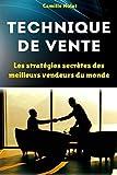 Technique de Vente : Les stratégies secrètes des meilleurs vendeurs du monde...