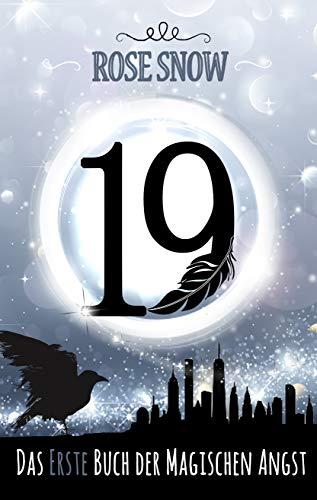 19 - Das erste Buch der magischen Angst (Romantasy Trilogie, Fantasy Liebesroman) (Die Bücher der magischen Angst 1)