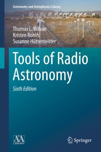 Tools of Radio Astronomy (Astronomy and Astrophysics Library) (English Edition) por Thomas L. Wilson