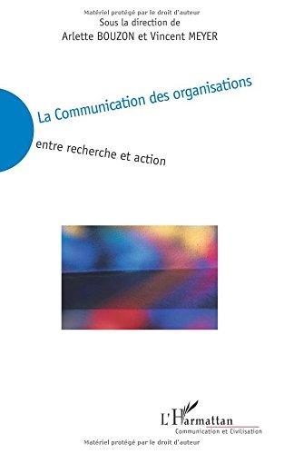 La Communication des organisations : Entre recherche et action