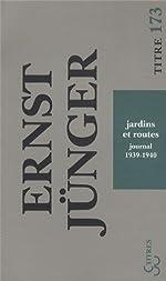 Jardins et routes - Journal 1939-1940 de Ernst Jünger