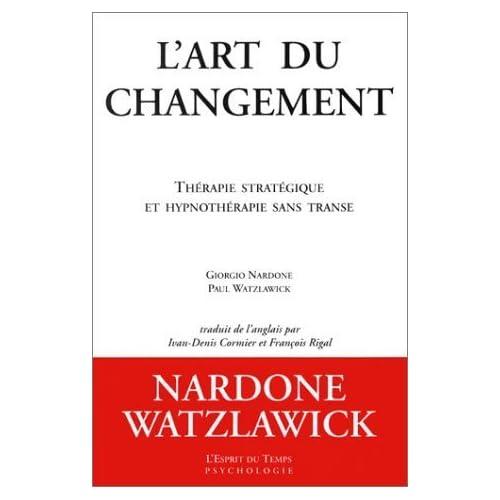L'Art du changement de Nardone G. Watzlawick (2003) Broché
