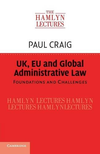 UK, EU and Global Administrative Law (The Hamlyn Lectures)