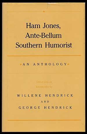 Ham Jones Ante Bellum Southern Humorist: An Anthology