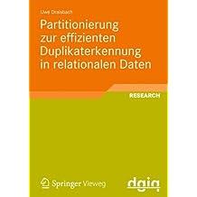 Partitionierung zur Effizienten Duplikaterkennung in Relationalen Daten (Ausgezeichnete Arbeiten zur Informationsqualität)