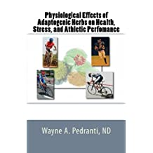 Physiological Effects of Adaptogenic Herbs on Health, Stress, & Athletic Performance