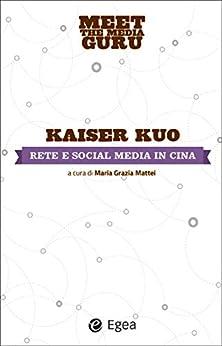 Rete e social media in Cina di [Kuo, Kaiser]