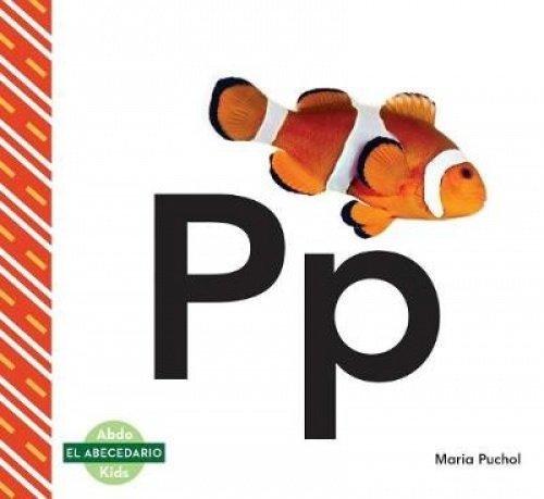 Pp (Spanish Language) (El abecedario/ The Alphabet) por Maria Puchol