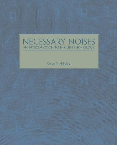 Necessary Noises - An Introduction to English Phonology by Steve Buckledee (9-Oct-2007) Paperback
