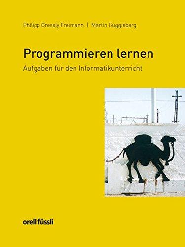 Programmieren lernen: Aufgaben für den Informatikunterricht - Sekundarstufe II