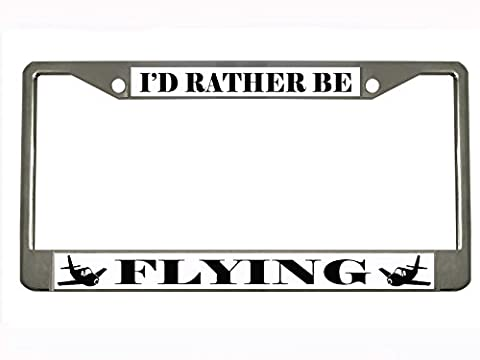 I'D RATHER BE FLYING Chrome Metal Auto License Plate Frame Car Tag Holder