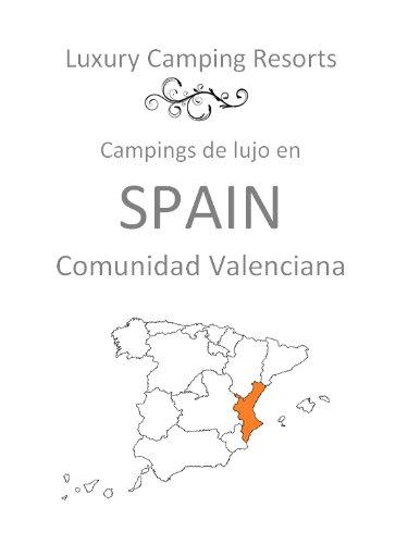 Campings de lujo en España. Comunidad Valenciana. (Luxury Camping Resorts n 2)