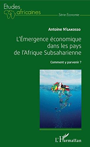 L'Emergence économique dans les pays de l'Afrique Subsaharienne: Comment y parvenir ?