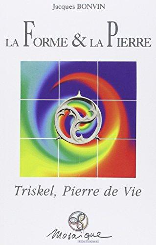 La forme et la pierre : Triskell, pierre de vie