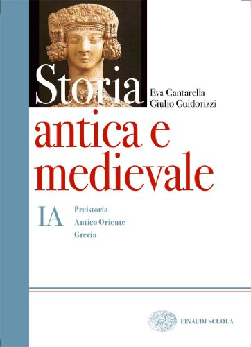 Storia antica e medievale. Corso di storia. Tomo A-B. Per il biennio delle Scuole superiori: 1