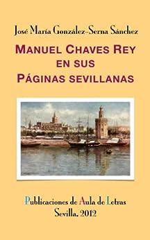 Manuel Chaves Rey en sus Páginas sevillanas de [González-Serna Sánchez, José María]