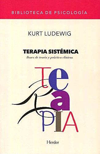 Descargar Libro Terapia sistémica: Bases de teoría y práctica clínicas de Kurt Ludewig