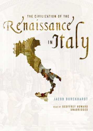 The Civilization of the Renaissance in Italy                 by Jacob Burckhardt, Geoffrey (NRT) Howard