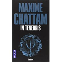 In Tenebris by Maxime Chattam (2004-03-25)