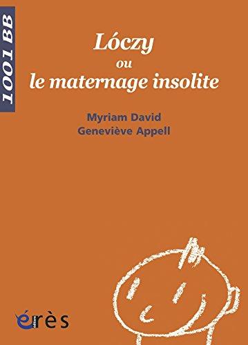 Lóczy ou le maternage insolite - 1001 bb n°94 (Mille et un bébés) par Geneviève Appell, Myriam David
