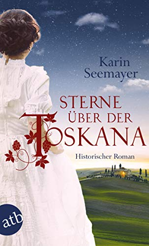 Sterne über der Toskana: Historischer Roman (Die große Toskana-Saga 3): Alle Infos bei Amazon