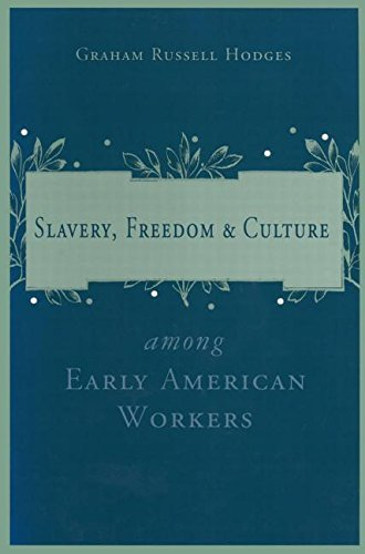 slavery-and-freedom-among-early-american-workers-by-graham-russell-hodges-1998-02-02