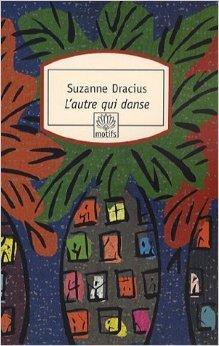 L'autre qui danse de Suzanne Dracius ( 10 mai 2007 ) par Suzanne Dracius