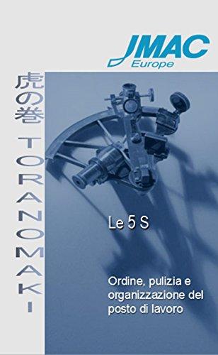 Toranomaki - Le 5S: Ordine, pulizia e organizzazione del posto di lavoro