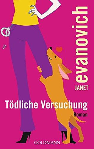 Tödliche Versuchung: Ein Stephanie-Plum-Roman (Stephanie-Plum-Romane, Band 6)