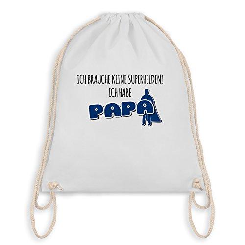Sprüche Kind - Ich brauche keine Superhelden! Ich habe Papa - Unisize - Weiß - WM110 - Angesagter Turnbeutel / Gym Bag