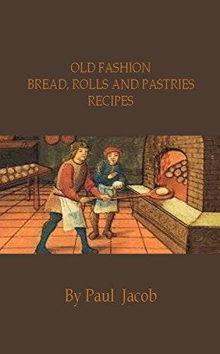 Pastry Roll (Old Fashion Bread, Roll and Pastries Recipes (English Edition))