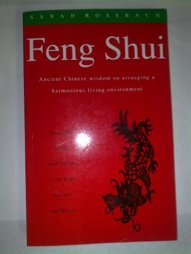 Feng Shui Ancient Chinese Wisdom On Arra by Sarah Rossbach (1988-01-01)