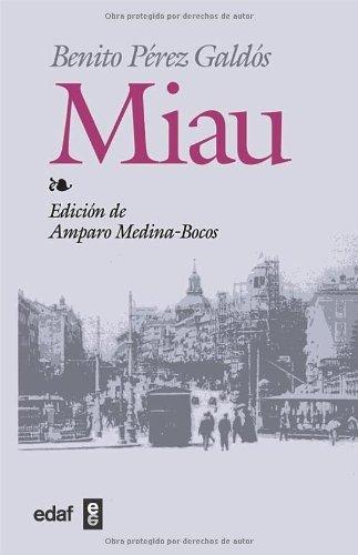 Miau (Biblioteca Edaf) por Benito Pérez Galdos