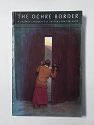 The Ochre Border: a journey through the Tibetan borderlands