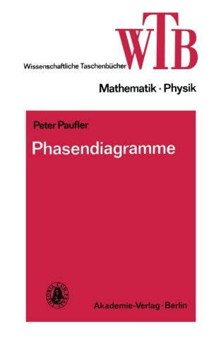 Phasendiagramme (Wissenschaftliche Taschenbücher, Band 267)