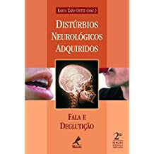 Distúrbios Neurológicos Adquiridos: Fala e Deglutição