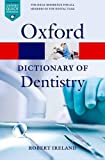 A Dictionary of Dentistry (Oxford Quick Reference)