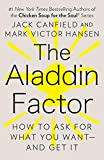 The Aladdin Factor: How to Ask for What You Want--and Get It (English Edition)