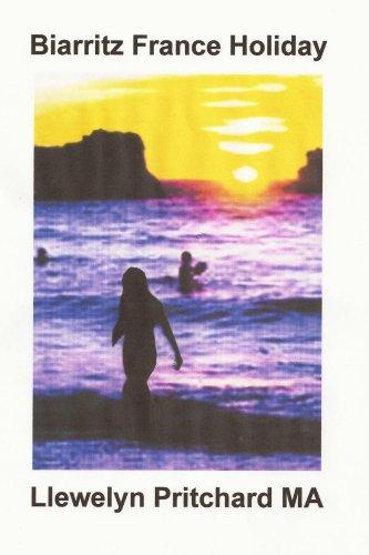 Biarritz France Holiday (Die Geïllustreerde Dagboeke van Llewelyn Pritchard MA Book 2) (Afrikaans Edition) por Llewelyn Pritchard MA