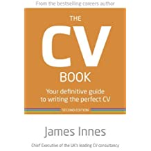 [The CV Book: Your Definitive Guide to Writing the Perfect CV] [by: James Innes]