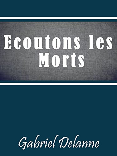 Ecoutons les Morts (French Edition)