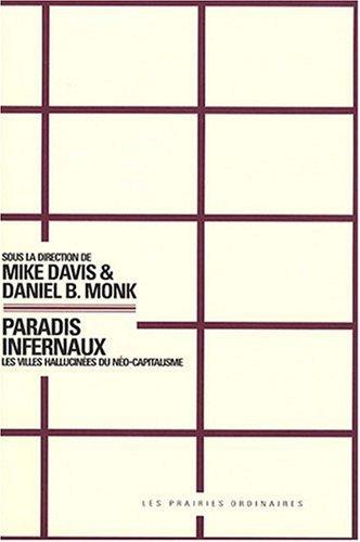 Paradis infernaux : Les villes hallucinées du néo-capitalisme par Mike Davis, Daniel Bertrand Monk